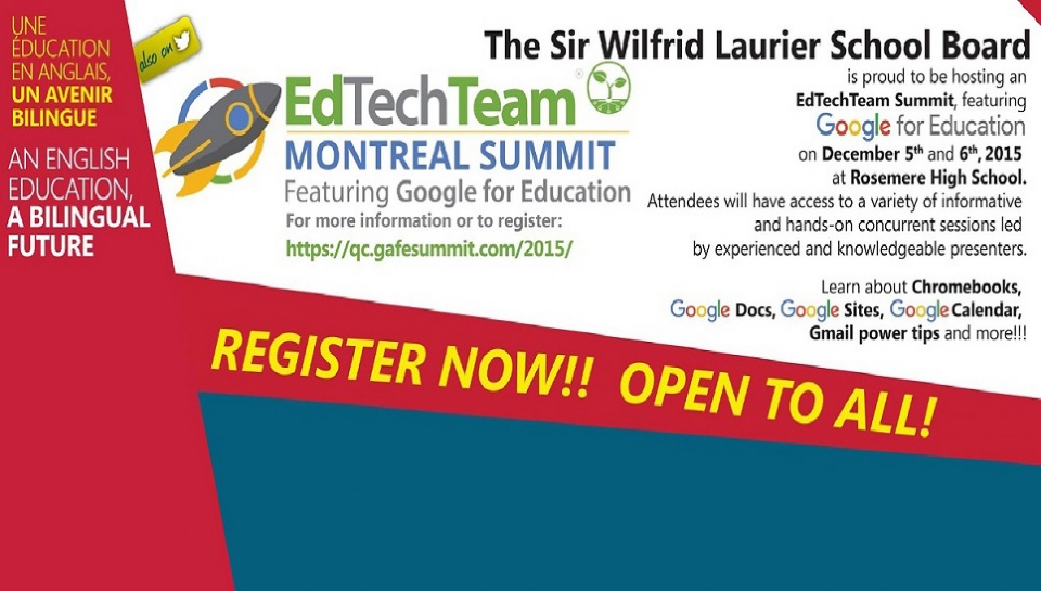 "THE SIR WILFRID LAURIER SCHOOL BOARD AND THE EdTech TEAM ARE PROUD TO HOST  ""GOOGLE FOR EDUCATION SUMMIT"" 